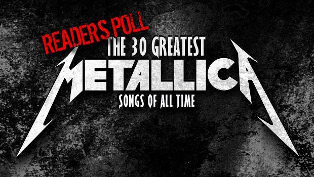 Readers Poll: The 30 Greatest Metallica Songs of All Time
