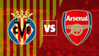 Villarreal vs Arsenal live stream: how to watch the Europa League for free