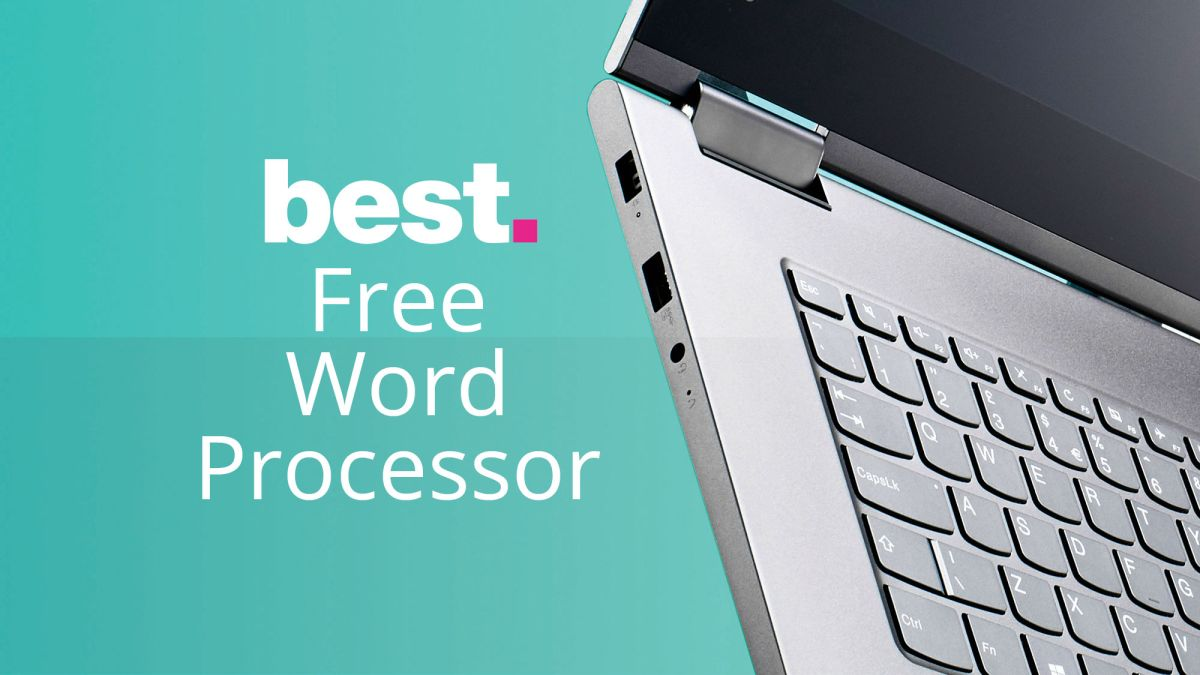 The Best Free Word Processor 2021 Alternatives To Microsoft Word Techradar
