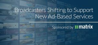 Broadcasters Shifting to Support New Ad-based Services