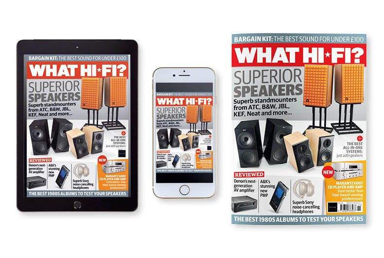 New issue of What Hi-Fi? out now: the sweet-spot of speakers!