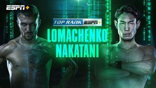 ESPN+ and Top Rank Boxing present Lomachenko vs. Naatani