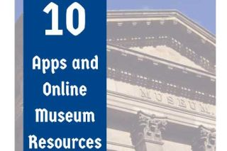 Class Tech Tips: 10 Apps and Online Museum Resources