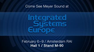 Exhibits, Education, and Awards on Tap for Meyer Sound at ISE in Amsterdam