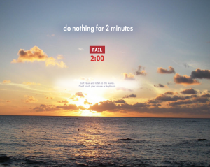 Can You Do Nothing for 2 Minutes?