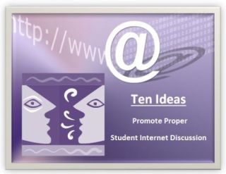 Promote Digital Citizenship….10 Ideas For Rich Academic Student Discussions On The Internet