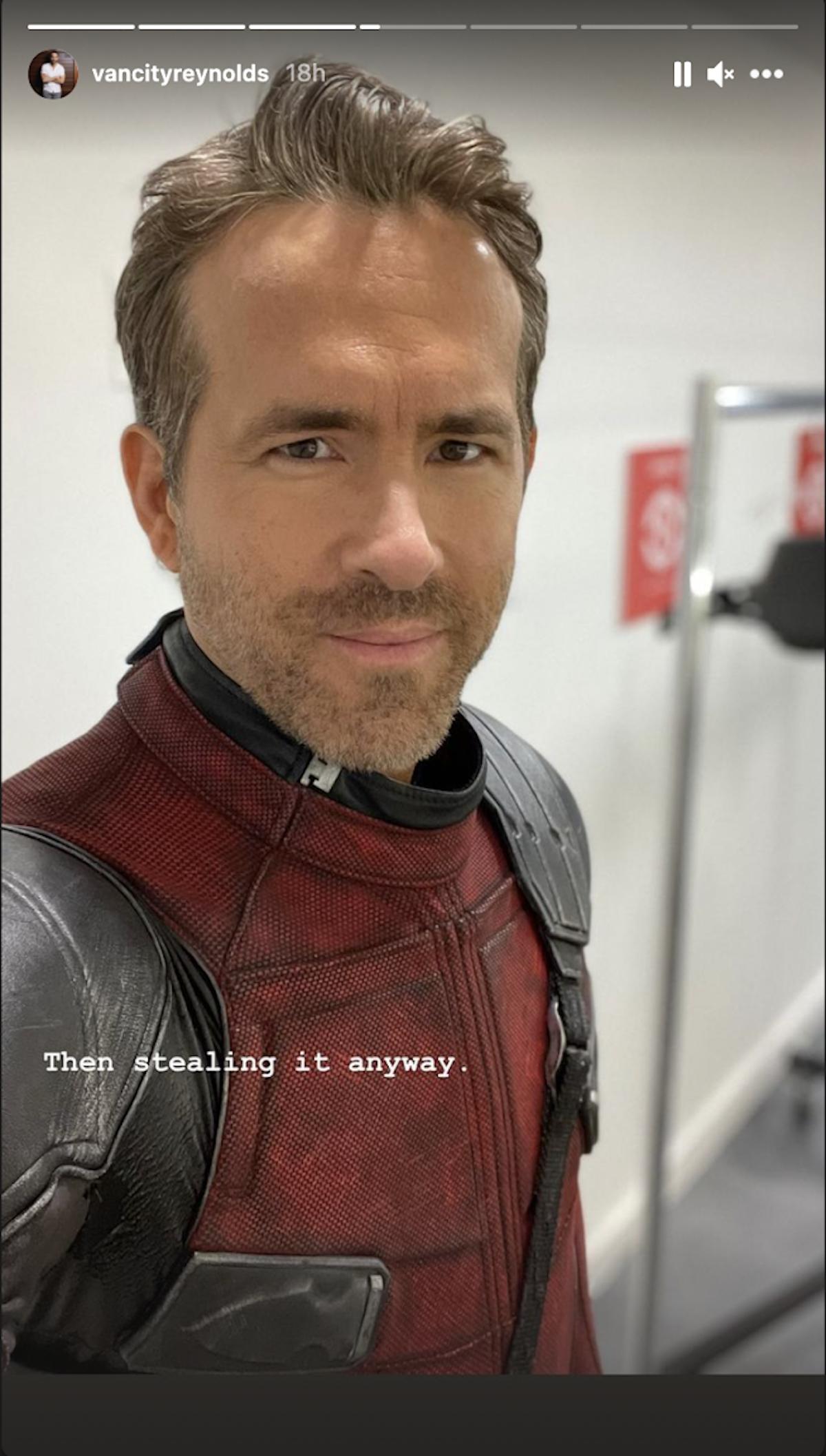 Ryan Reynolds deciding to steal Deadpool suit.