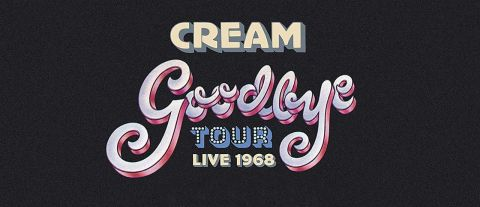 Cream: Goodbye Tour 1967