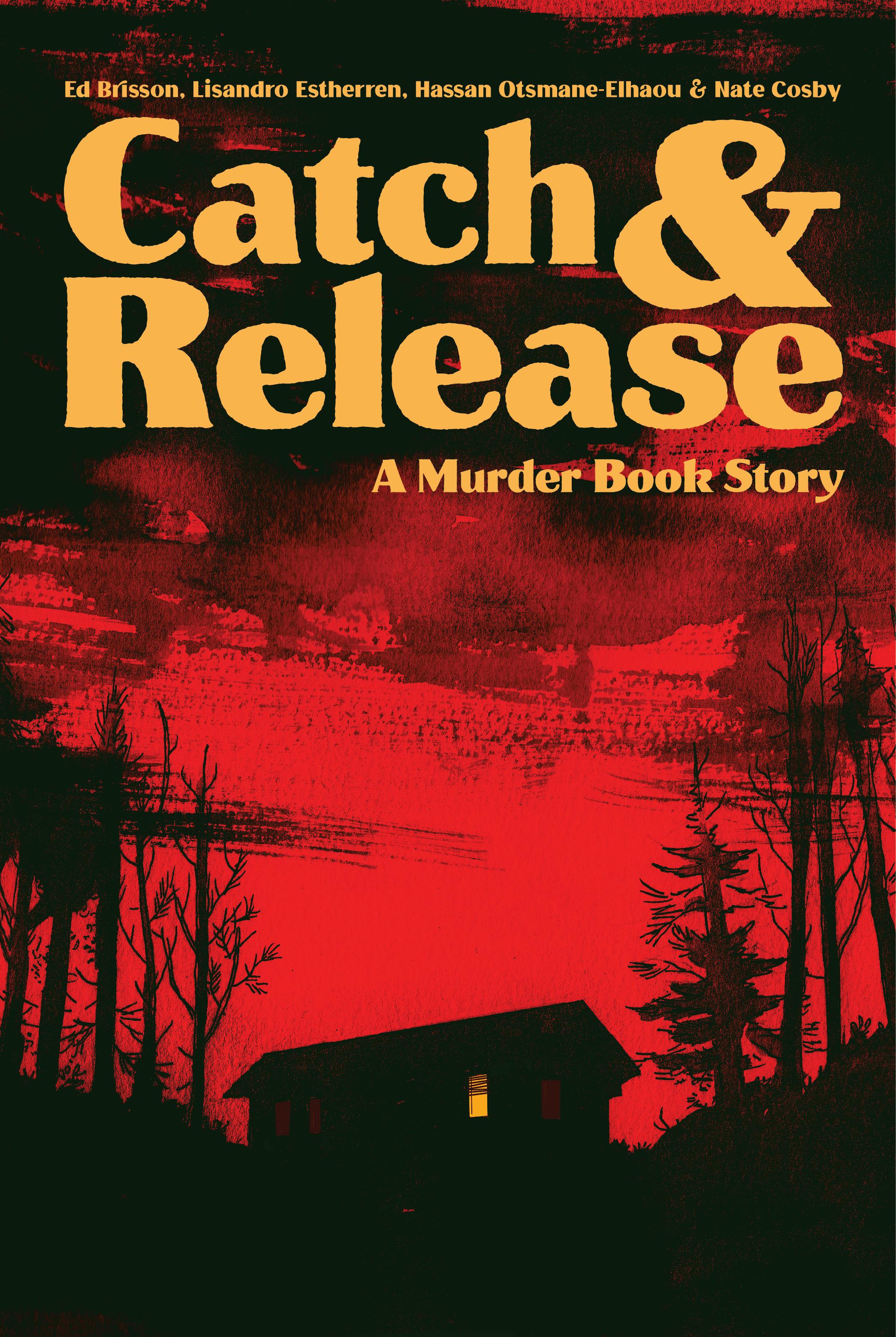 Catch & Release: A Murder Book Story