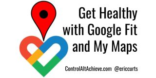 Get Healthy with Google Fit and My Maps