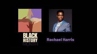 Rachael Harris, Black History Month 2021