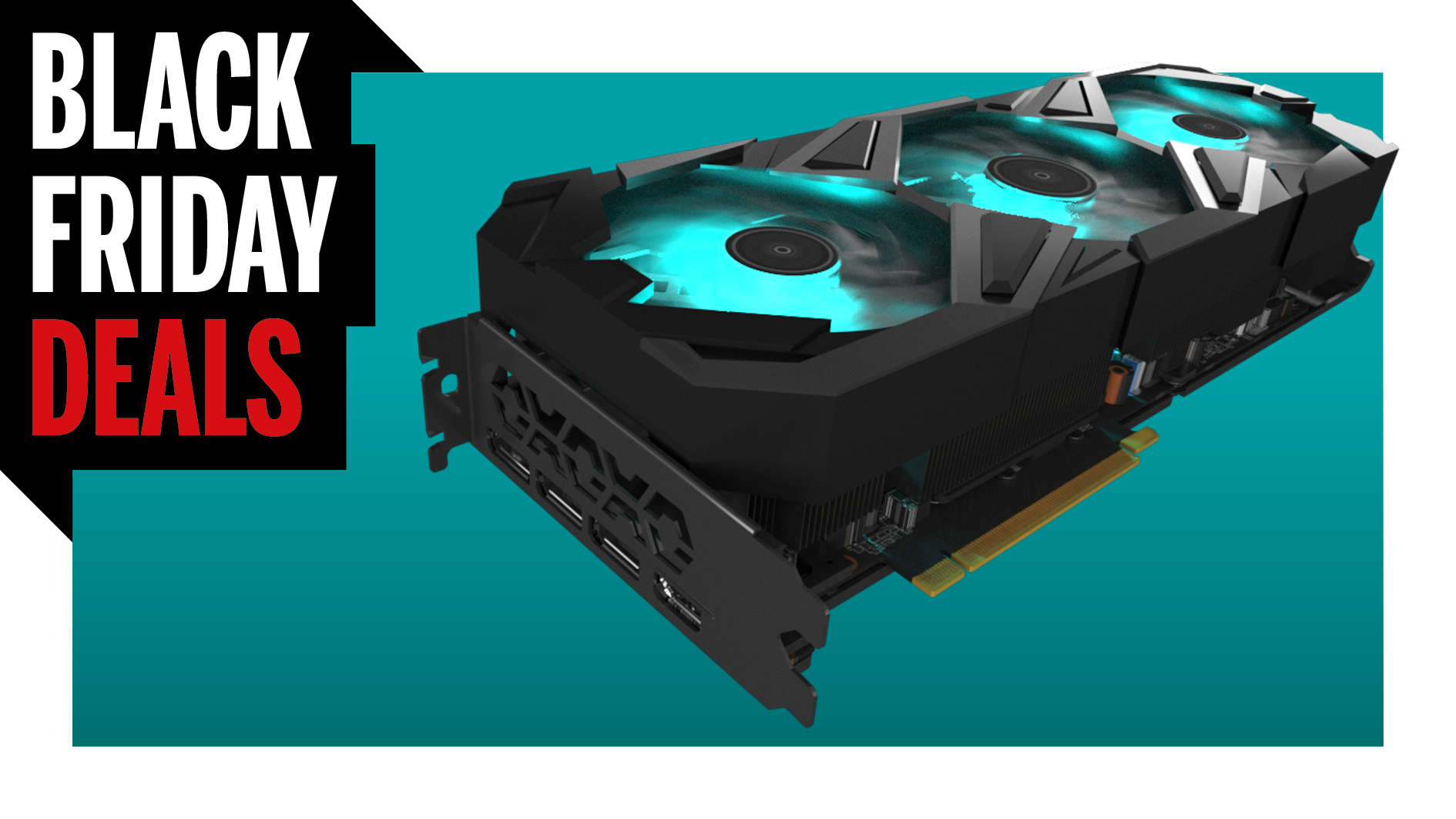 Black Friday Graphics Card deals: the best prices on today's pixel pushers