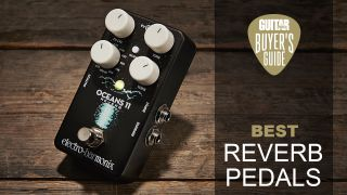 The best reverb pedals 2021: 14 great options for your pedalboard