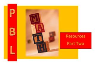 Math and Project Based Learning: 22 Amazing Resources, Part 2