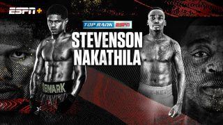Stevenson vs Nakathila live stream: how to watch the boxing on ESPN, full fight