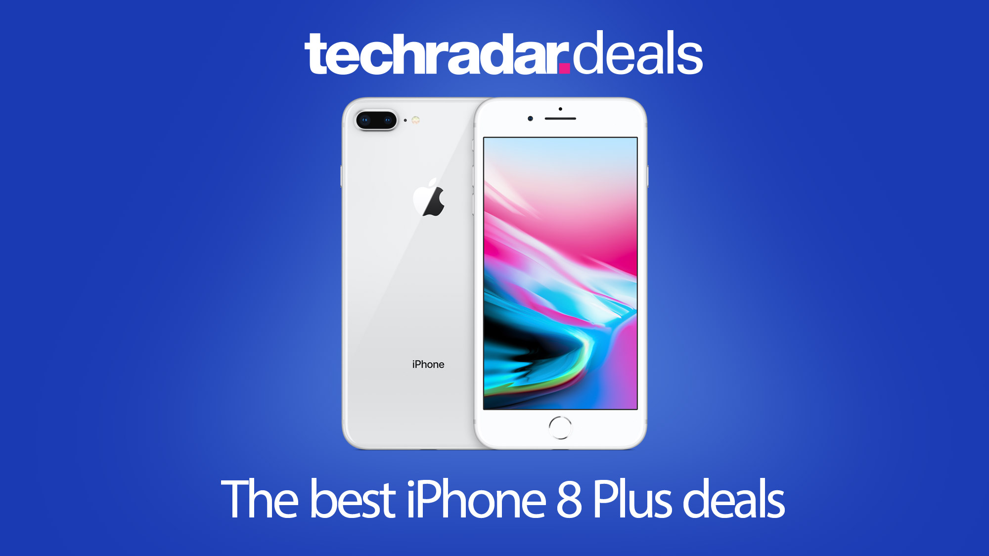 The Best Iphone 8 Plus Prices And Sales For February 2021 Techradar