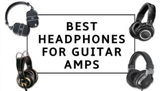 The 8 best headphones for guitar amps 2021: practice in peace with our pick of the best guitar amp headphones