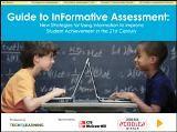 Guide to InFormative Assessment: New Strategies for Using Information to Improve Student Achievement in the 21st Century