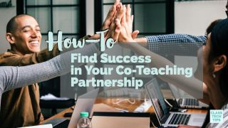 Class Tech Tips: How-To Find Success in Your Co-Teaching Partnership