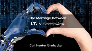 The Marriage Between IT & Curriculum