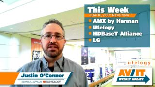 [VIDEO] AMX by Harman, Utelogy U-Computer, HDBaseT Alliance, LG: AV/IT Weekly Update Live at InfoComm 2017