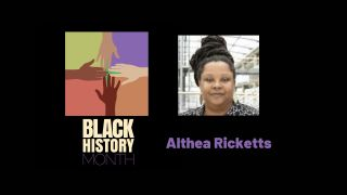 Althea Ricketts, Black History Month 2021