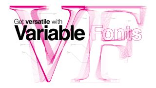 Variable fonts: The outlines of various weights and style of a single font family in magenta, emblazoned with the words 'Get versatile with variable fonts' in a bold, sans serif font.