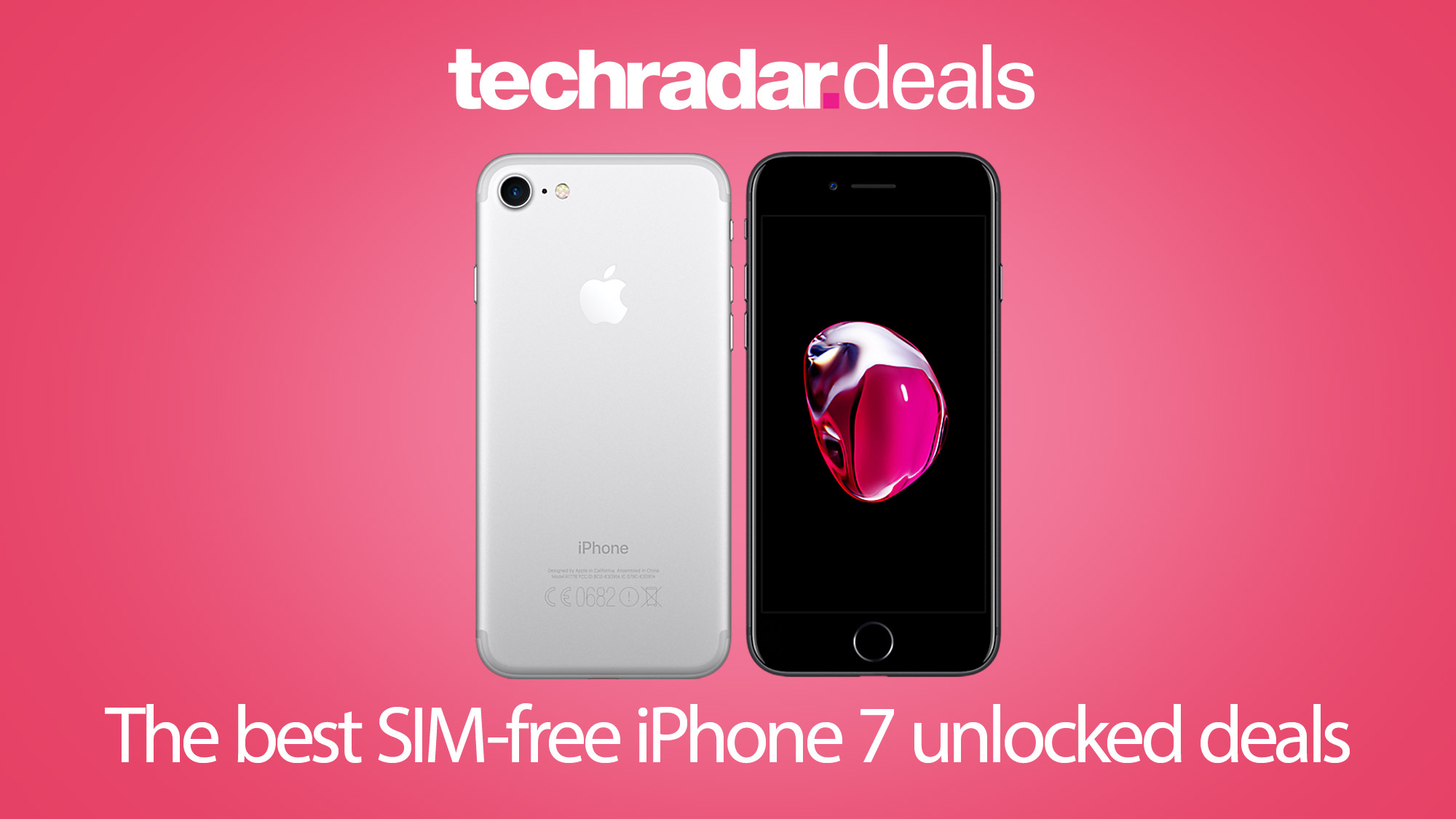 The Cheapest Iphone 7 Unlocked Sim Free Prices In March 2021 Techradar