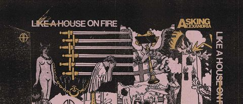 Asking Alexandria: Like A House On Fire