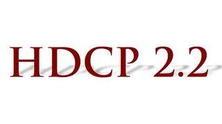 HDCP 2.2: Problem & Solution