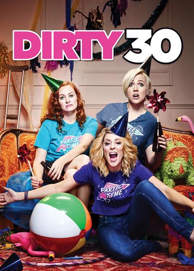 Dirty 30 - Poster Mamrie Hart Grace Helbig Hannah Hart