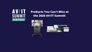 Products you can't miss at the 2020 AV/IT Summit