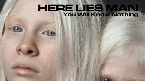 Here Lies Man You Will Know Nothing album cover