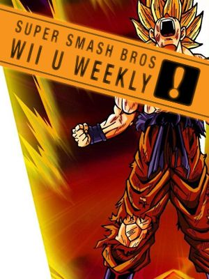 Goku and the other character that won't make it - Super Smash Bros. Wii U Weekly