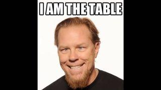 A James Hetfield table meme