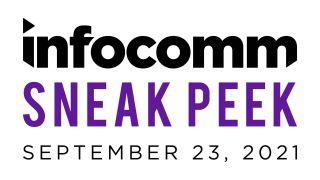 InfoComm Sneak Peek 2021