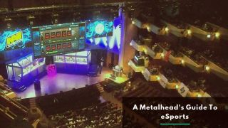 A Metalhead's Guide To eSports