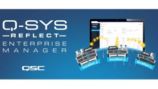 QSC has announced the immediate availability of Q-SYS Reflect Enterprise Manager, which provides real-time monitoring and management for the Q-SYS audio, video, and control (AV&C) ecosystem.