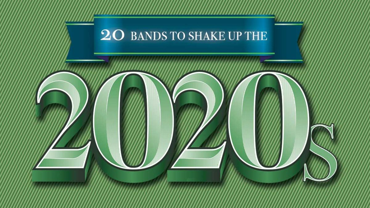 20 great bands to shake up the 2020s