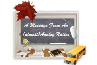 10 Inspiring Lessons From An Almost Analog Native: Back To School 2015