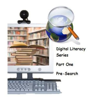 10 Steps For Pre-Search Strategies: Digital Literacy Series, Part 1