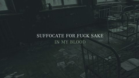 Cover art for Suffocate For Fuck Sake - In My Blood album