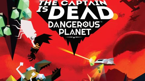 The Captain is Dead: Dangerous Planet review