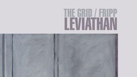 The Grid/Fripp Leviathan artwork