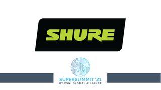 Shure at the 2021 PSNI Supersummit