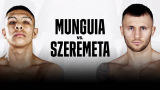 watch Munguia vs Szeremeta online