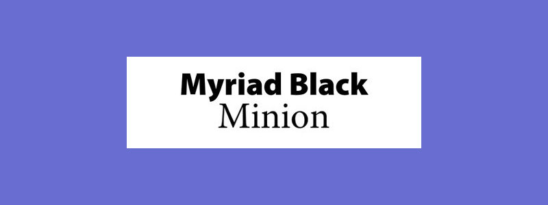 Myriad Black and Minion font pairing