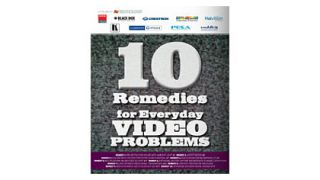 10 Remedies for Everyday Video Problems