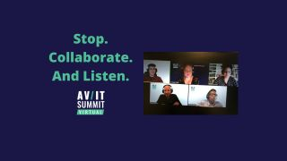 Stop. Collaborate. And Listen. at the 2020 AV/IT Summit