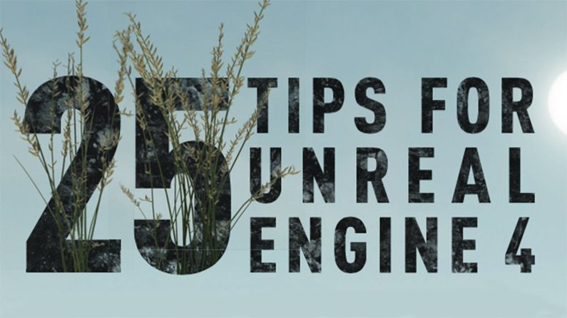 25 Tips For Unreal Engine 4 Creative Bloq